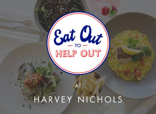 Eat Out to Help Out Harvey Nichols